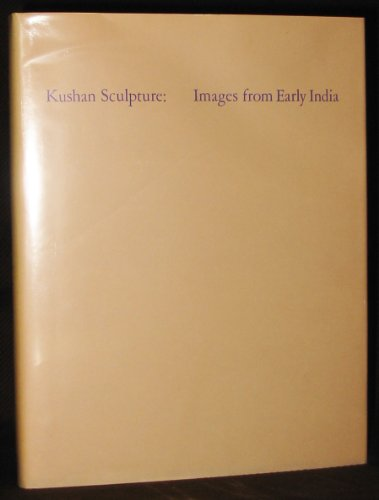 Kushan sculpture: Images from early India: Czuma, Stanislaw J
