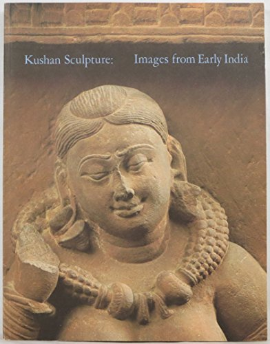 9780910386838: Kushan sculpture: Images from early India