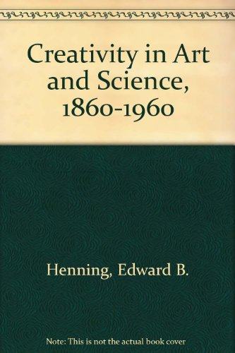 9780910386906: Creativity in Art and Science, 1860-1960