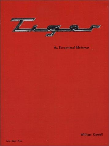 9780910390262: Tiger: An Exceptional Motorcar