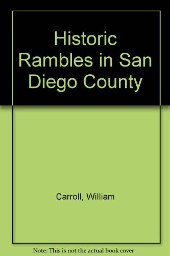 Historic Rambles in San Diego County ([Explore San Diego]): Carroll, William