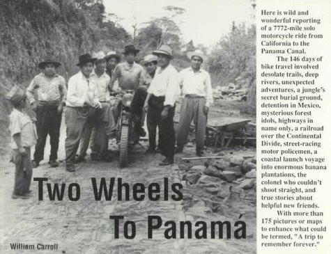 Two Wheels to Panama: Carroll, William