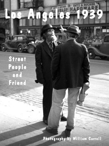 Los Angeles 1939 Street People and Friend: Carroll, William (Photographer)