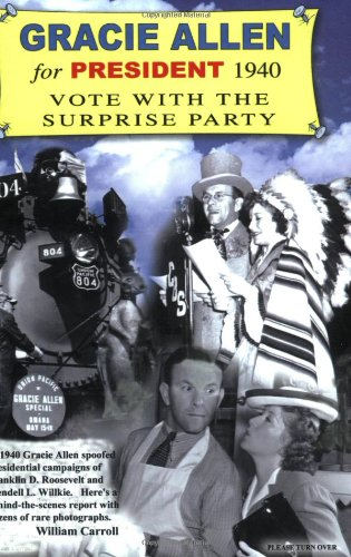 9780910390552: Gracie Allen for President 1940: Vote With the Surprise Party