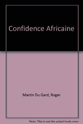 Confidence Africaine (French Edition): Martin Du Gard,