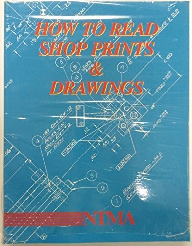 How To Read Shop Prints and Drawings: William E. Hardman