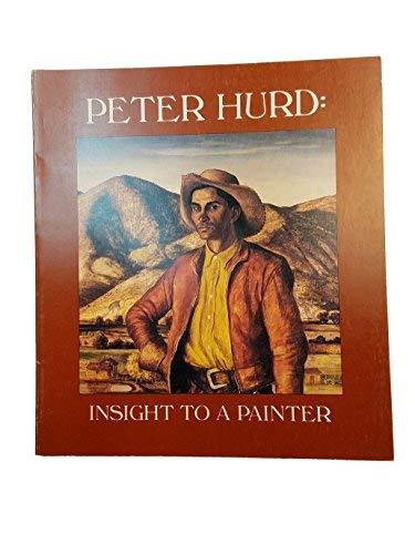 Peter Hurd: Insight to a Painter.: Hurd, Peter, 1904-1984)