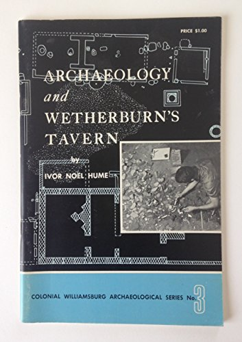 Daniel Boorstin's Copy of Archaeology and Weatherburn's Tavern, Colonial Williamsburg Archaeologi...
