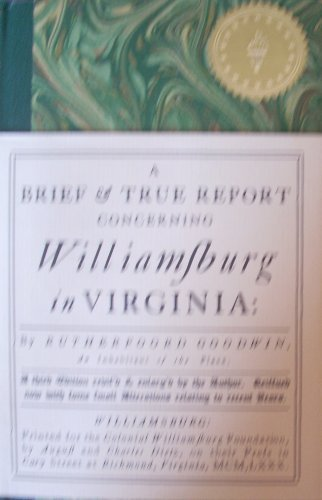 A Brief & True Report Concerning Williamsburg in Virginia