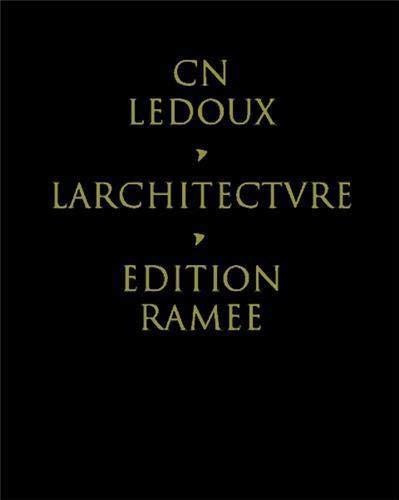 L'Architecture de C. N. Ledoux: Collection qui: Ledoux, Claude-Nicolas
