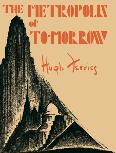 9780910413114: The Metropolis of Tomorrow /Anglais