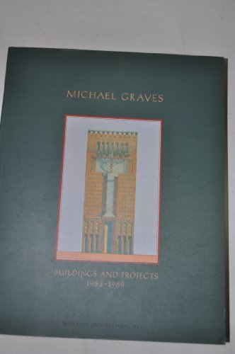 MICHAEL GRAVES: BUILDINGS AND PROJECTS 1982 - 1989.