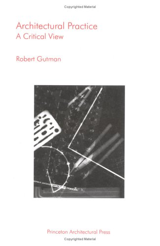9780910413459: Architectural Practice: A Critical View