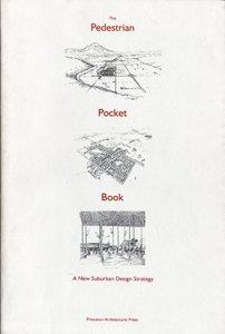 The Pedestrian Pocket Book: A New Suburban Design Strategy: Kelbaugh, Doug, editor