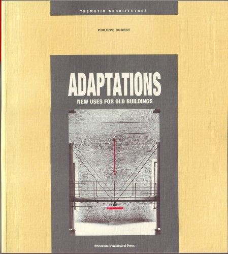 9780910413732: Adaptations: New Uses for Old Building (Thematic Architecture)