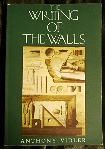 The Writing of the Walls: Architectural Theory: Anthony Vidler