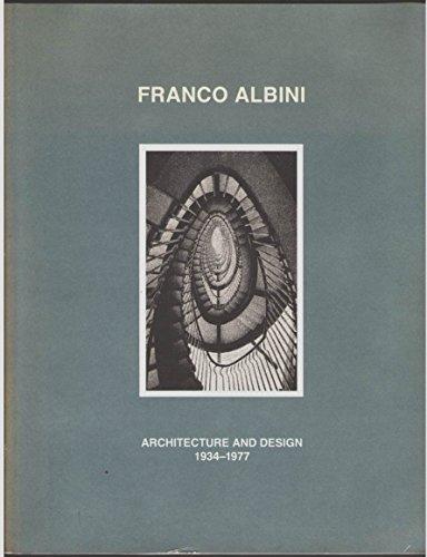 Franco Albini: Architecture and Design, 1934-1977: Marco Albini, Franca Helg, Antonio Piva