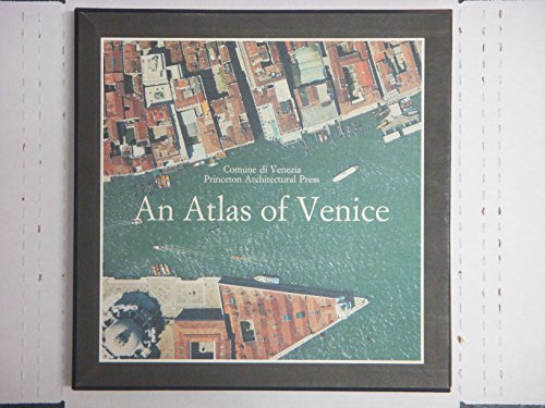 An Atlas of Venice: the Form of the City on a 1: 1000 Scale Photomap and Line Map Third Edition: ...