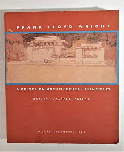 9780910413862: Frank Lloyd Wright: A Primer on Architectural Principles
