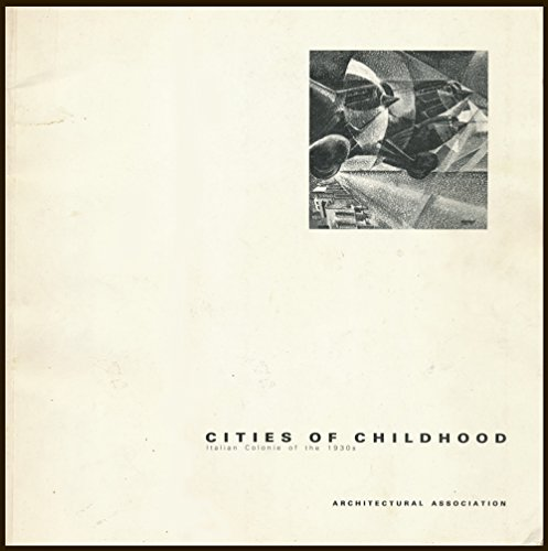 9780910413879: Cities of Childhood: Italian Colonie of the 1930's