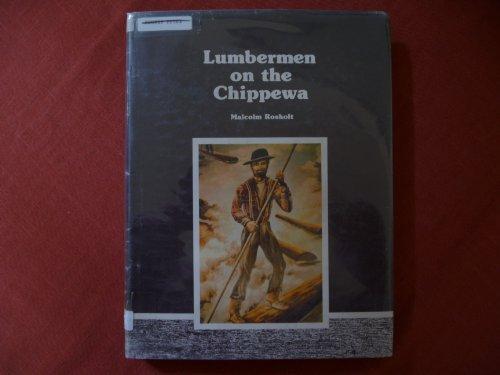 9780910417006: Lumbermen on the Chippewa