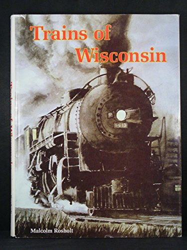 9780910417068: Trains of Wisconsin
