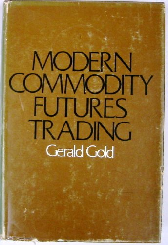 Modern Commodity Futures Trading (9780910418010) by Gerald Gold