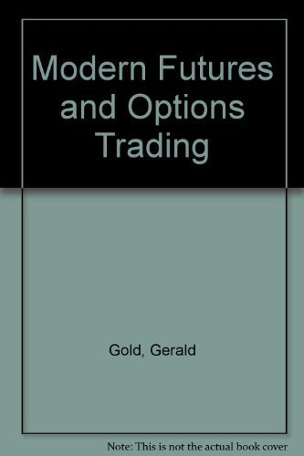 Modern Futures and Options Trading (9780910418232) by Gerald Gold