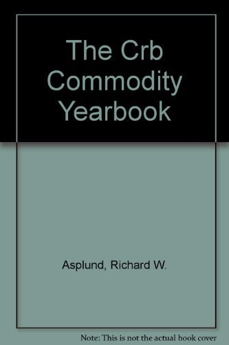The CRB Commodity Yearbook: Asplund, Richard W.