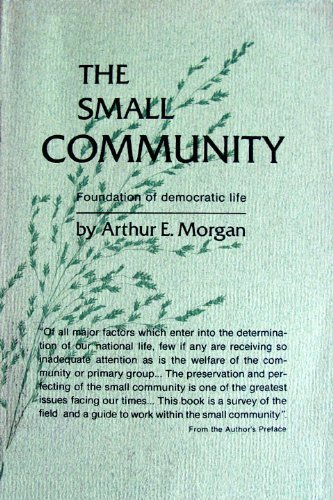 9780910420280: Small Community: Foundation of Democratic Life