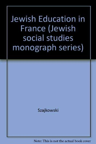 9780910430012: Jewish Education in France, 1789-1939 (Jewish social studies monograph series)
