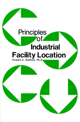 9780910436083: Principles of Industrial Facility Location (Industrial Development Site Selection Handbook)