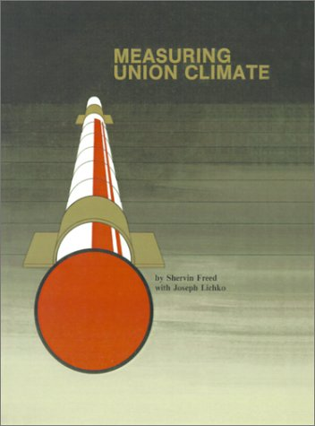 Measuring Union Climate (Industrial Development Site Selection: Freed, Shervin, McKinley
