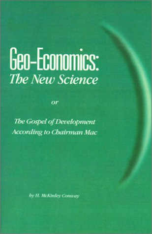 Geo-Economics: The New Science: Conway, H. McKinley