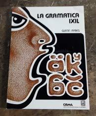La gramatica ixil (Spanish Edition): Ayres, Glenn Thompson
