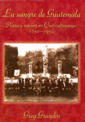 9780910443203: La sangre de Guatemala / The Blood of Guatemala: Raza y nacion en Quetzaltenango, 1750-1954 / A History of Race and Nation in Quetzaltenango, 1750-1954