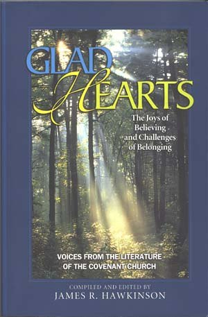 Glad Hearts: The Joys of Believing and Challenges of Belonging - Voices from the Literature of the ...