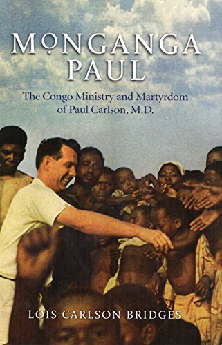 9780910452939: Monganga Paul: The Congo Ministry and Martyrdom of Paul Carlson, M.D.