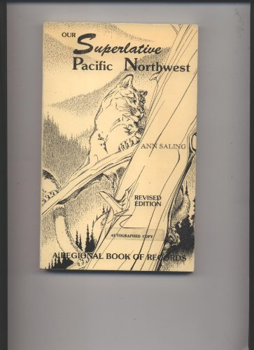 9780910455015: Our Superlative Pacific Northwest Unique Claims to Fame
