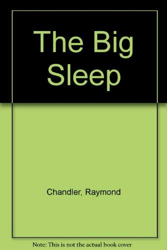 The Big Sleep: Chandler, Raymond