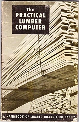 Practical lumber computer;: A handbook of lumber tables: Moselle, Merritt