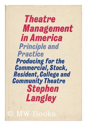 Theatre management in America: principle and practice;: Producing for the commercial, stock, ...