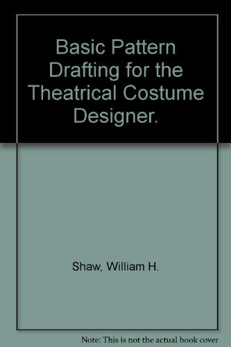 9780910482493: Basic Pattern Drafting for the Theatrical Costume Designer.