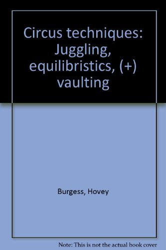 9780910482721: Circus techniques: Juggling, equilibristics, (+) vaulting