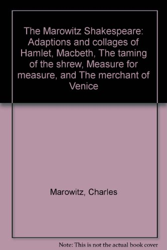 The Marowitz Shakespeare: Adaptions and collages of: Marowitz, Charles