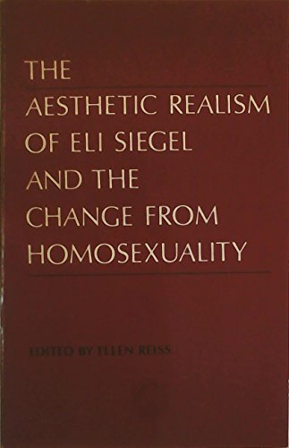 The Aesthetic Realism of Eli Siegel and: Reiss, E. [Editor]