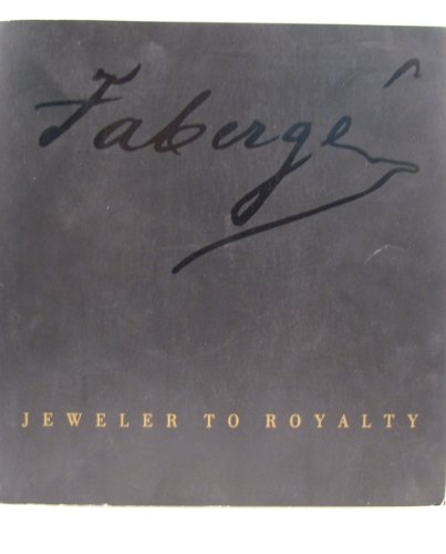 9780910503020: Faberge: Jeweler to Royalty