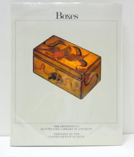 Boxes: The Smithsonian Illustrated Library of Antiques: William C. Ketchum