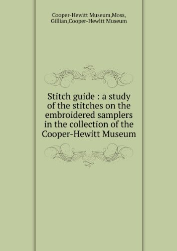 Embroidered Samplers in the Collection of the Cooper-Hewitt Museum: Taylor, Lisa (Director)