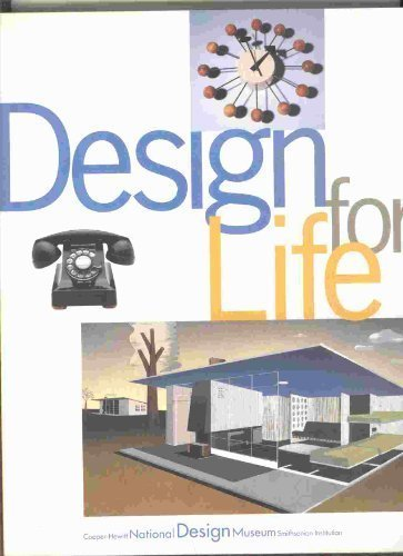 Design for Life: Our Daily Lives, the Spaces We Shape & the Ways We Communicate, as Seen ...